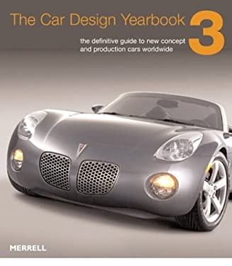 The Car Design Yearbook 3: The Definitive Annual Guide to All New Concept and Production Cars Worldwide 9781858942421