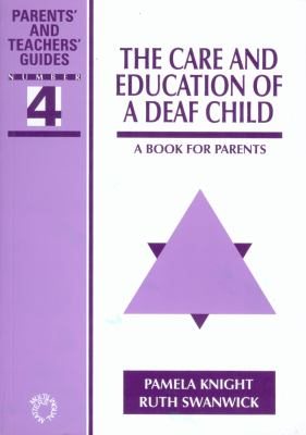The Care & Education of a Deaf Child: A Book for Parents