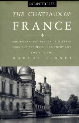 The Chateaux of France: From the Archives of Country Life, 1897-1939 9781857325317