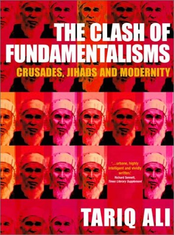 The Clash of Fundamentalisms: Crusades, Jihads and Modernity 9781859844571