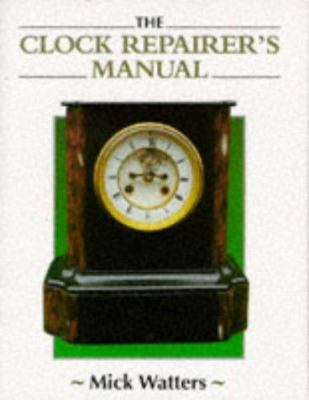 The Clock Repairer's Manual 9781852239602