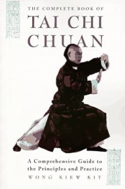 The Complete Book of Tai Chi Chuan: A Comprehensive Guide to the Principles and Practice 9781852307929