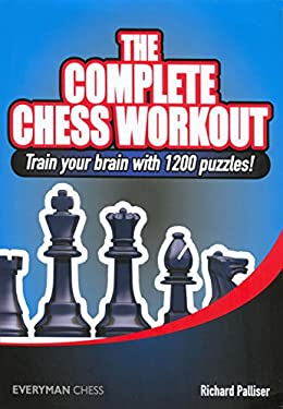 The Complete Chess Workout 9781857445329
