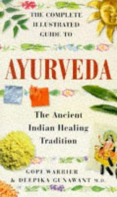 The Complete Illustrated Guide to Ayurveda 9781852309534
