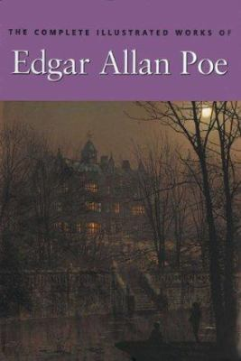 The Complete Illustrated Works of Edgar Allan Poe 9781851526307