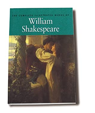 The Complete Illustrated Works of William Shakespeare 9781851523818