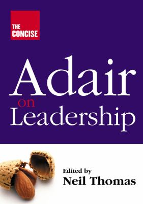 The Concise Adair on Leadership 9781854182180