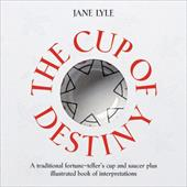 The Cup of Destiny: A Traditional Fortune-Teller's Cup and Saucer Plus Illustrated Book of Interpretations [With Book of Interpret 7590663