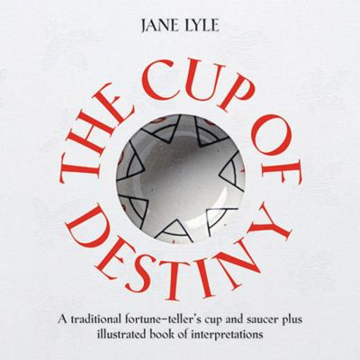 The Cup of Destiny: A Traditional Fortune-Teller's Cup and Saucer Plus Illustrated Book of Interpretations [With Book of Interpretations] 9781859060612