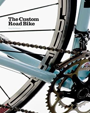 The Custom Road Bike 9781856698139