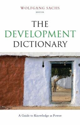 The Development Dictionary: A Guide to Knowledge as Power 9781856490443