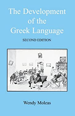 The Development of the Greek Language: Second Edition 9781853996757