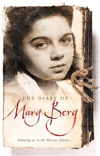 The Diary of Mary Berg: Growing Up in the Warsaw Ghetto 9781851684724