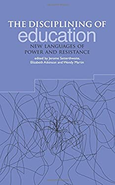 The Disciplining of Education: New Languages of Power and Resistance 9781858563374