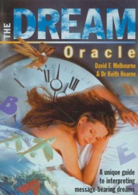 The Dream Oracle: A Unique Guide to Interpreting Message-Bearing Dreams 9781853689765