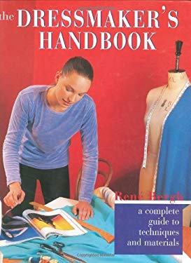 The Dressmaker's Handbook: A Complete Guide to Techniques and Materials 9781853687105