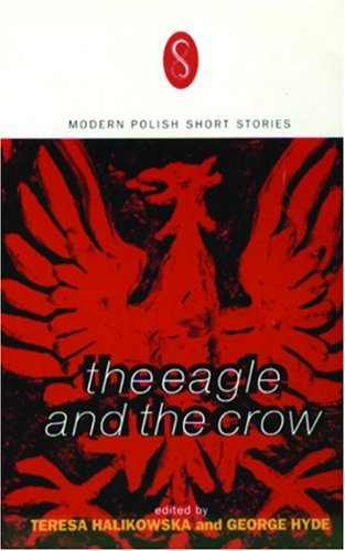 The Eagle and the Crow: Contemporary Polish Short Fiction 9781852423568