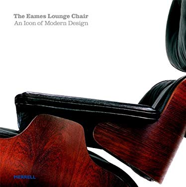 The Eames Lounge Chair: An Icon of Modern Design 9781858943022