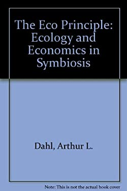 The Eco Principle: Ecology and Economics in Symbiosis 9781856494342