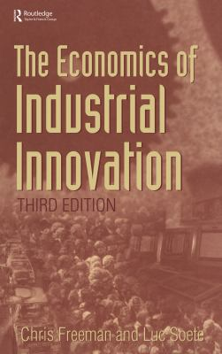 The Economics of Industrial Innovation 9781855670709