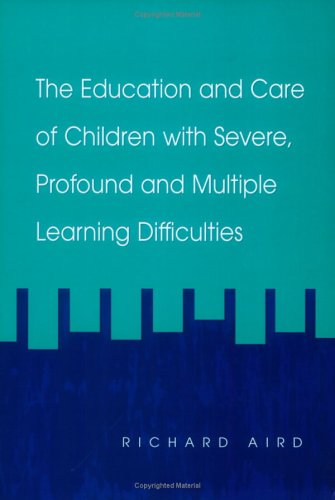 The Education and Care of Children with Severe, Profound and Multiple Learning Difficulties 9781853467080