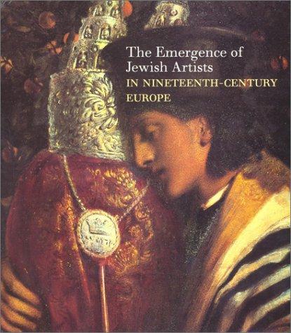 The Emergence of Jewish Artists in Nineteenth-Century Europe 9781858941530