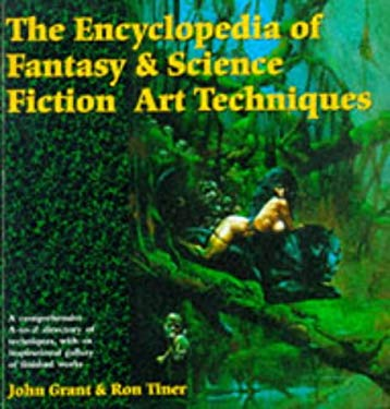 The Encyclopedia of Fantasy and Science Fiction Art Techniques 9781852868918