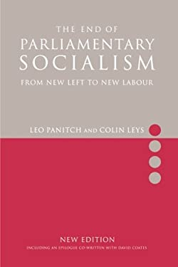 The End of Parliamentary Socialism: From New Left to New Labour 9781859843383