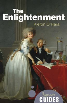 The Enlightenment: A Beginner's Guide 9781851687091