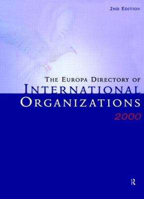 The Europa Directory of International Organizations 2000 9781857430929