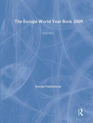 The Europa World Year Book 2009 - Volume 1