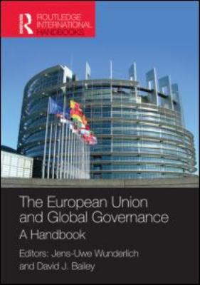 The European Union and Global Governance: A Handbook 9781857435092