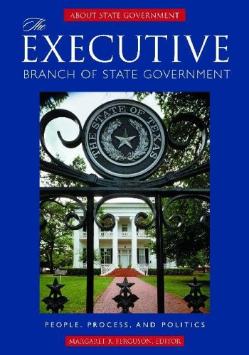 The Executive Branch of State Government: People, Process, and Politics 9781851097715