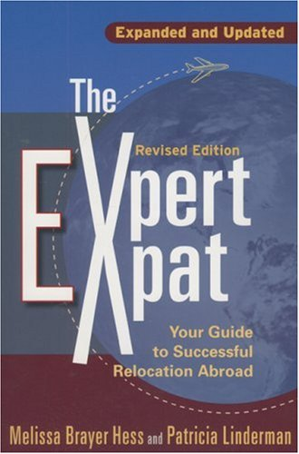 The Expert Expat: Your Guide to Successful Relocation Abroad; Moving, Living, Thriving 9781857883848