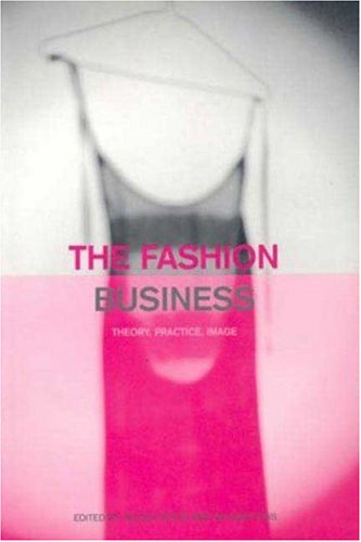 The Fashion Business: Theory, Practice, Image 9781859733547