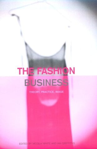 The Fashion Business: Theory, Practice, Image 9781859733592