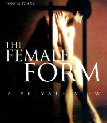 The Female Form: A Private View 9781858687759