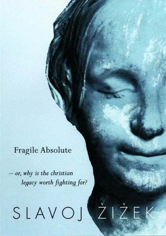 The Fragile Absolute: Or, Why the Christian Legacy Worth Fighting For? 9781859847701