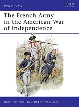 The French Army in the American War of Independence 9781855321670