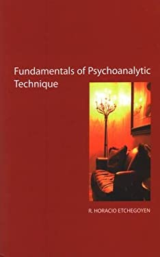 The Fundamentals of Psychoanalytic Technique 9781855754553
