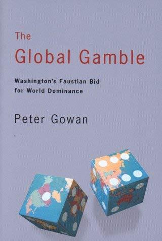 The Global Gamble: Washington's Faustian Bid for World Dominance