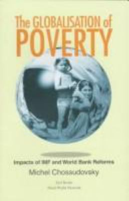 The Globalization of Poverty: Impacts of IMF and World Bank Reforms 9781856494021