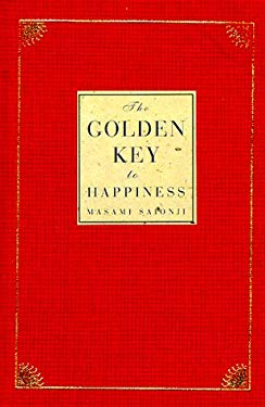 The Golden Key to Happiness: Words of Guidance and Wisdom 9781852307110