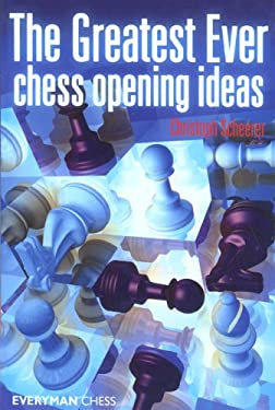 The Greatest Ever Chess Opening Ideas 9781857445619