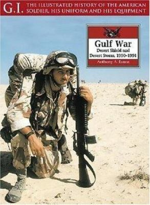 The Gulf War: Desert Shield and Desert Storm, 1990-1991 9781853675331