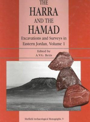 The Harra and the Hamad: Excavations and Explorations in Eastern Jordan, Volume 1