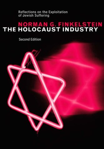 The Holocaust Industry: Reflections on the Exploitation of Jewish Suffering 9781859844885