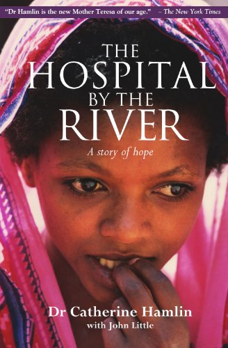 The Hospital by the River: A Story of Hope 9781854246738