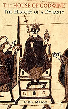 The House of Godwine: The History of a Dynasty 9781852853891