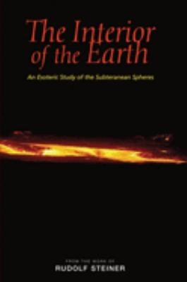 The Interior of the Earth: An Esoteric Study of the Subterranean Spheres 9781855841192